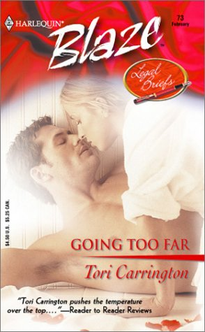 Going Too Far : Legal Briefs (Harlequin Blaze #73)