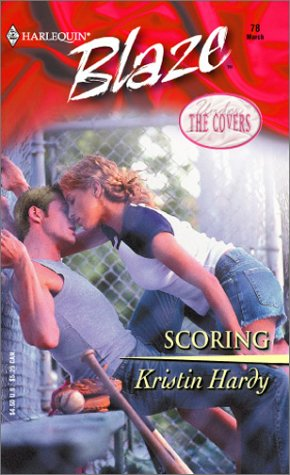 Scoring : Under the Covers (Harlequin Blaze #78)