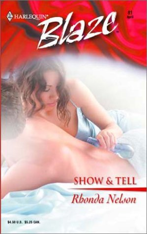 Show & Tell (Harlequin Blaze, No 81) (0373790856) by Nelson, Rhonda