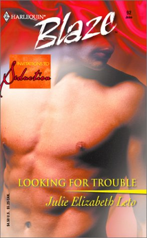 Looking for Trouble : Invitations to Seduction (Harlequin Blaze #92)