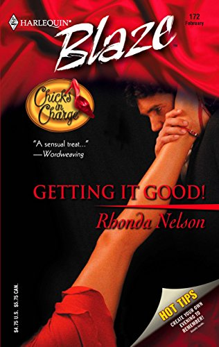 Getting It Good! : Chicks in Charge (Harlequin Blaze #172)