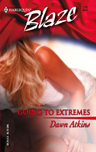 Going To Extremes (Harlequin Blaze #176)