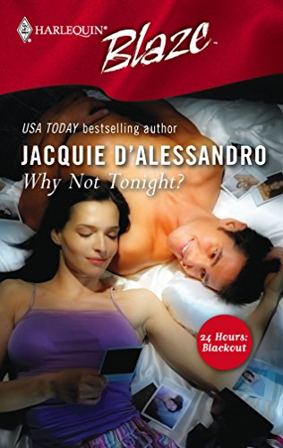 Why Not Tonight? : 24 Hours : Blackout (Harlequin Blaze #200)
