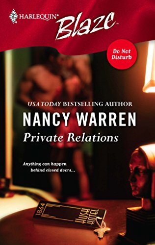 Private Relations : Do Not Disturb (Harlequin Blaze #209)