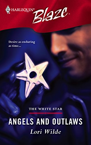 Angels and Outlaws : The White Star (Harlequin Blaze #230)