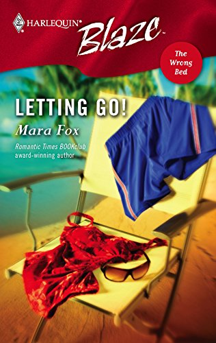 Letting Go! : The Wrong Bed (Harlequin Blaze #257)