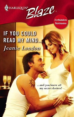 If You Could Read My Mind. : Forbidden Fantasies (Harlequin Blaze #271)