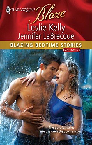 Blazing Bedtime Stories, Volume V: A Prince: Kelly, Leslie, Labrecque,