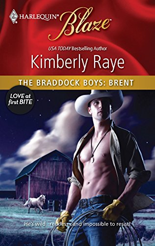 The Braddock Boys: Brent: Raye, Kimberly