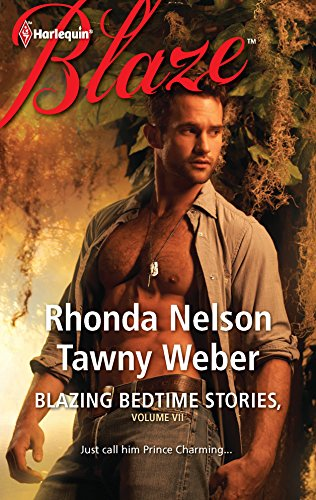 Blazing Bedtime Stories, Volume VII: The Steadfast Hot Soldier\Wild Thing (0373796927) by Nelson, Rhonda; Weber, Tawny