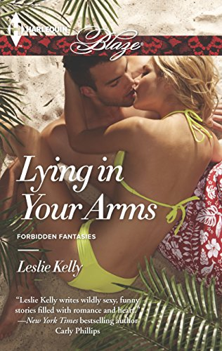 Lying in Your Arms (Forbidden Fantasies): Leslie Kelly