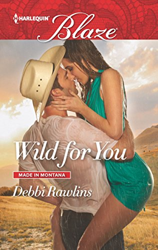 Wild for You (Made in Montana): Debbi Rawlins