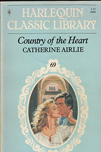 9780373800698: Country of the Heart , Harlequin Classic Library #69