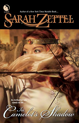 In Camelot's Shadow (The Path to Camelot): Zettel, Sarah