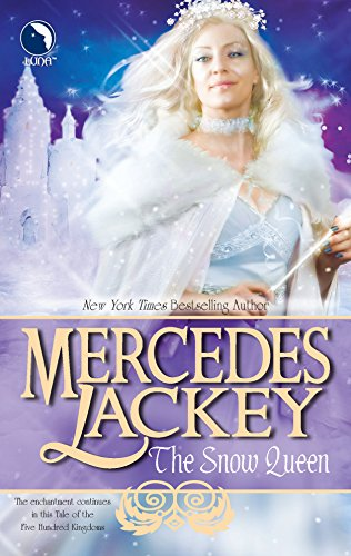 The Snow Queen (Tales of the Five Hundred Kingdoms, Book 4) (0373802943) by Mercedes Lackey