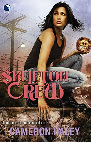 Skeleton Crew: Book Two, the Underworld Cycle: Haley, Cameron