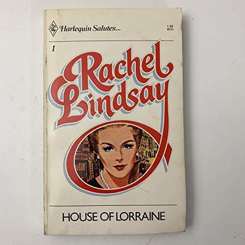 House of Lorraine (Harlequin Salutes Ser., No.: Lindsay, Rachel