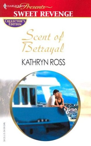 Scent of Betrayal (Promotional Presents): Ross, Kathryn