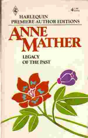 Legacy Of The Past (9780373806546) by Anne Mather