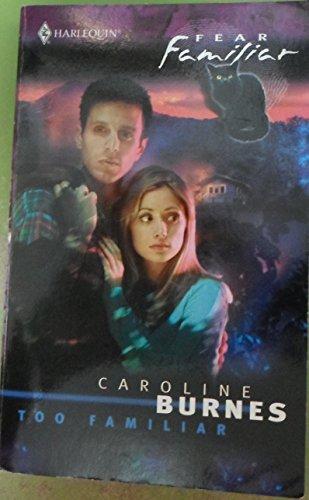 Too Familiar: Caroline Burnes