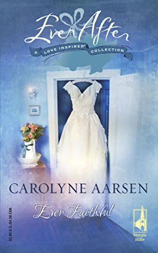 9780373809769: Ever Faithful (Ever After Love Inspired Collection)