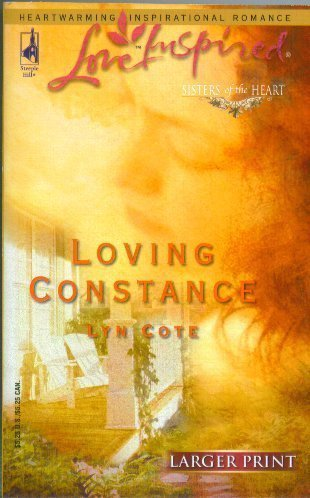 Loving Constance (Sisters of the Heart Trilogy #3) (Larger Print Love Inspired #277): Lyn Cote