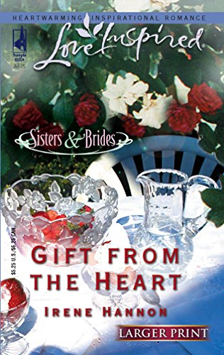 9780373812219: Gift from the Heart (Sisters & Brides Series #2) (Larger Print Love Inspired #307)
