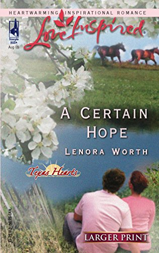 9780373812257: A Certain Hope (Texas Hearts, Book 1) (Larger Print Love Inspired #311)