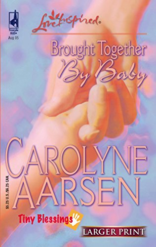 9780373812264: Brought Together by Baby (Tiny Blessings Series #2) (Larger Print Love Inspired #312)