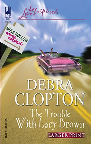9780373812325: The Trouble with Lacy Brown (Mule Hollow Matchmakers, Book 1)