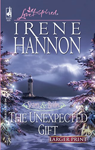 9780373812332: The Unexpected Gift (Sisters & Brides Series #3) (Larger Print Love Inspired #319)