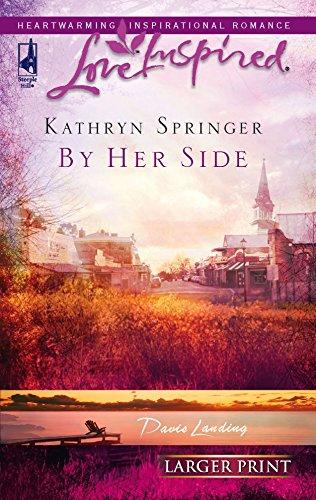 9780373812745: By Her Side (Davis Landing, Book 2) (Larger Print Love Inspired #360)