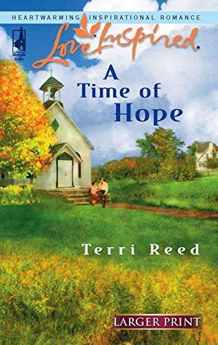 A Time of Hope (Larger Print Love Inspired #370): Terri Reed