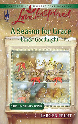 9780373812912: A Season for Grace (The Brothers' Bond, Book 1) (Larger Print Love Inspired #377)
