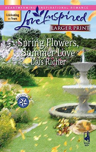 9780373813063: Spring Flowers, Summer Love (Serenity Bay, Book 3) (Larger Print Love Inspired #392)
