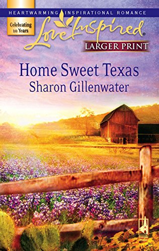 9780373813124: Home Sweet Texas (Larger Print Love Inspired #398)