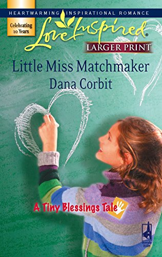 9780373813308: Little Miss Matchmaker (A Tiny Blessings Tale #4) (Larger Print Love Inspired #416)