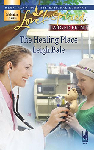 The Healing Place (Larger Print Love Inspired #426): Bale, Leigh