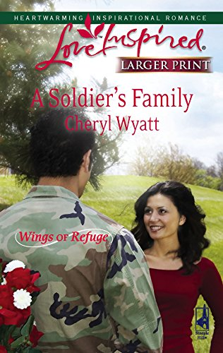 9780373813520: A Soldier's Family (Wings of Refuge, Book 2) (Larger Print Love Inspired #438)