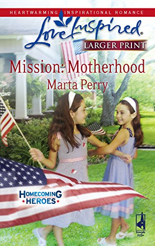 Mission: Motherhood (Homecoming Heroes, Book 1) (Larger: Perry, Marta
