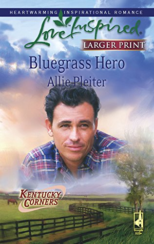 Bluegrass Hero (Kentucky Corners Series, Book 1): Pleiter, Allie