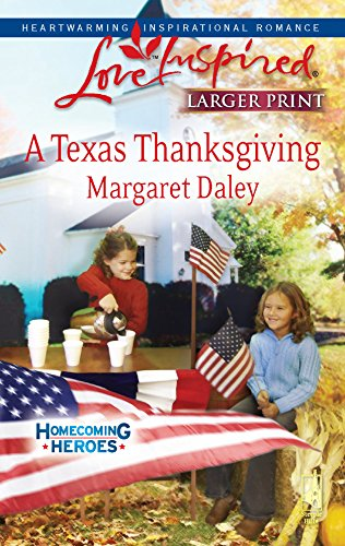9780373813827: A Texas Thanksgiving (Homecoming Heroes, Book 5) (Larger Print Love Inspired #468)