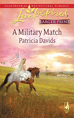9780373813841: A Military Match (Mounted Color Guard Series #3) (Larger Print Love Inspired #470)