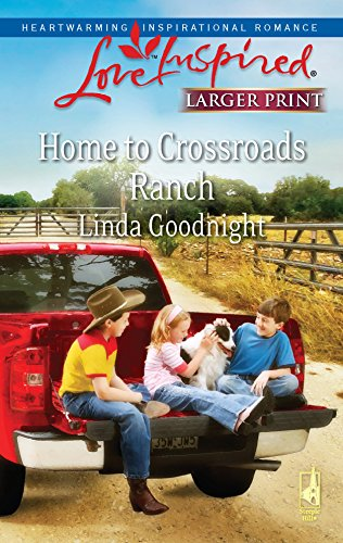 9780373813995: Home to Crossroads Ranch (Larger Print Love Inspired #485)