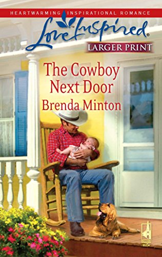 9780373814084: The Cowboy Next Door (The Cowboy Series #2) (Larger Print Love Inspired #494)