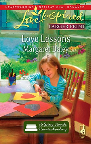 9780373814688: Love Lessons (Helping Hands Homeschooling, Book 1)