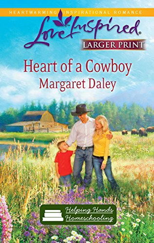 9780373814879: Heart of a Cowboy (Helping Hands Homeschooling Series #2) (Larger Print Love Inspired #573)