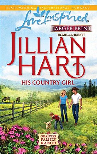His Country Girl (Granger Family Ranch, Book: Hart, Jillian