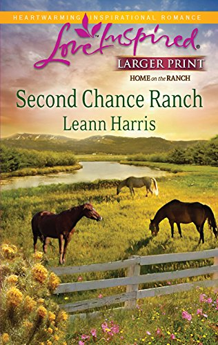 9780373815241: Second Chance Ranch (Love Inspired Larger Print)
