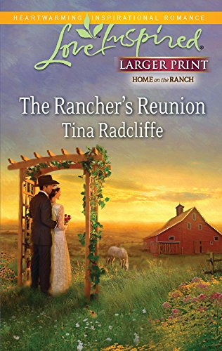 9780373815258: The Rancher's Reunion (Larger Print Love Inspired: Home on the Ranch)
